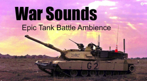 War Sounds Epic Tank Battle