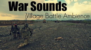 War Sounds Village Battle